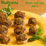 Stuffed Mushrooms – Gluten Free and Paleo